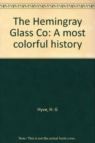 - The Hemingray Glass Co: A most colorful history