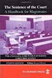 img - for The Sentence of the Court: A Handbook for Magistrates by Michael Watkins (2003-05-12) book / textbook / text book