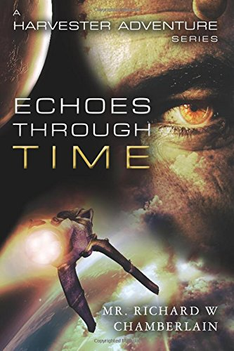 Download Echoes Through Time: A Harvester Adventure Series (Volume 1) PDF