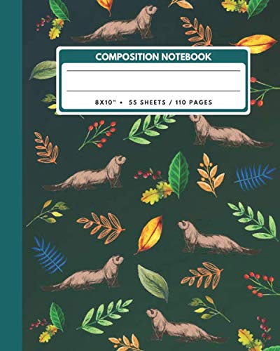 "Composition Notebook: Cute Ferrets And Leaves - Animals Exercise Book Journal , Back To School Gifts For Teens Girls Boys Kids Friends Students 8x10"" 110 Pages (Animals Composition Notebook)"