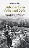 Unterwegs in Sein und Zeit: Einführung in das Leben und Denken von Martin Heidegger