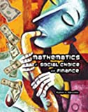 Mathematics of Social Choice and Finance, Dobrushkin, Vladimir, 0757578004