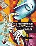 Mathematics of Social Choice and Finance, Dobrushkin, Vladimir, 0757578004