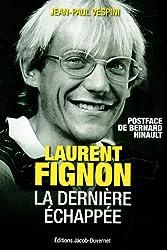 LAURENT FIGNON LA DERNIERE ECHAPPEE