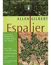 Espalier: Beautiful, Productive Garden Walls & Fences