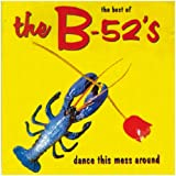 The Best Of The B-52's : Dance This Mess Around