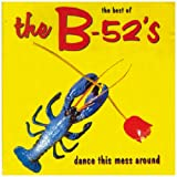 The B-52's: Dance this Mess around - The Best of (Audio CD)