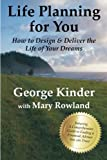 img - for Life Planning for You: How to Design & Deliver the Life of Your Dreams - US Edition by George Kinder (2014-05-30) book / textbook / text book