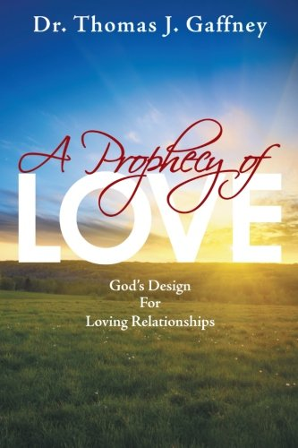 A Prophecy of Love: God's Design for Loving Relationships pdf