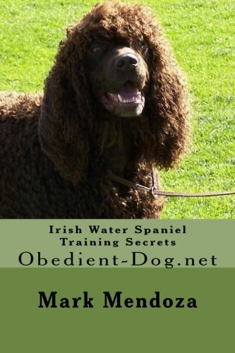 Irish Water Spaniel Training Secrets: ()