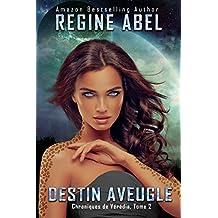 Destin Aveugle (Chroniques de Vérédia t. 2) (French Edition)