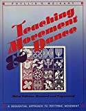 Teaching Movement and Dance : A Sequential Approach to Rhythmic Movement, Weikart, Phyllis S., 092981603X