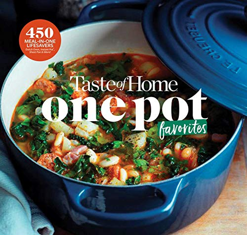 Taste of Home One-Pot Favorites: 425 Dutch Oven, Instant Pot®, Sheet Pan and other meal-in-one lifesavers by Editors at Taste of Home