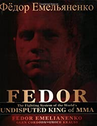 Fedor: The Fighting System of the World's Undisputed King of Mixed Martial Arts