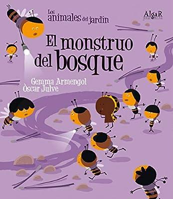 El monstruo del bosque: 9 (Los animales del jardín): Amazon.es: Armengol Morell, Gemma, Julve Gil, Òscar, Valdés Blanqued, Jesús: Libros