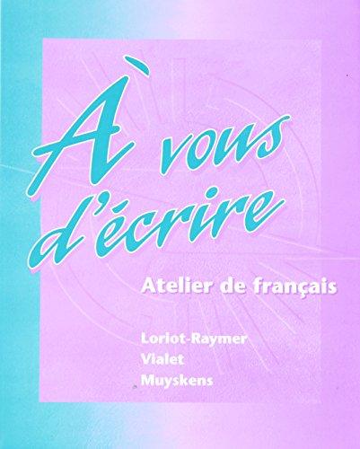 A vous d'ecrire: Atelier de francais (Student Edition)