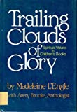 Trailing Clouds of Glory, Madeleine L'Engle, 0664327214