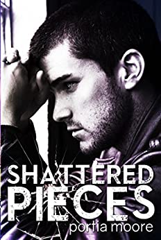 If I Break #4 Shattered Pieces by [Moore, Portia]
