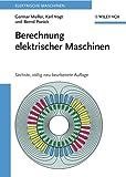 Berechnung elektrischer Maschinen (Elektrische Maschine) (German Edition)