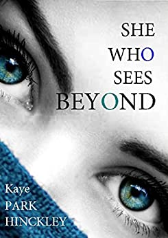 She Who Sees Beyond by [Park Hinckley, Kaye ]