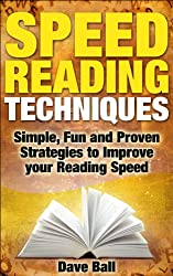 Speed Reading Techniques: Simple, Fun and Proven Strategies to Improve Speed Reading. (English Edition)