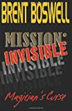 Mission: Invisible, Magician's Curse, Brent Boswell, 1468022482
