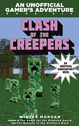 Clash of the Creepers: An Unofficial Gamer's Adventure, Book (Morgan Vase)