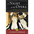 A Night at the Opera: An Irreverent Guide to The Plots, The Singers, The Composers, The Recordings (Modern Library Paperbacks)