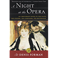 A Night at the Opera: An Irreverent Guide to The Plots, The Singers, The Composers, The Recordings (Modern Library… book cover