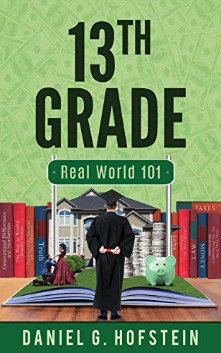 #freebooks – 13th Grade: Real World 101 (What Every High School Student Should Have Been Taught – Money/Sex/Drugs/Laws/more) – Available until May 3rd