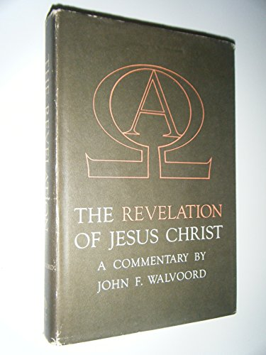 The Revelation of Jesus Christ: A Commentary