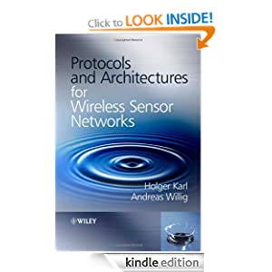 Protocols and Architectures for Wireless Sensor Networks Holger Karl and Andreas Willig