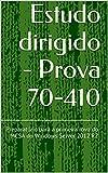 capa de Estudo dirigido - Prova 70-410: Preparatório para a primeira rova do MCSA do Windows Server 2012 R2