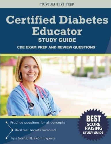 Certified Diabetes Educator Study Guide: CDE Exam Prep and Review Questions by CDA Exam Prep Team (2016-08-05)