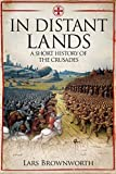 In Distant Lands: A Short History of the Crusades