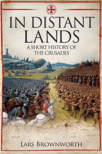 Download for free In Distant Lands: A Short History of the Crusades