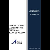 Normatividad Aeronáutica Mexicana para el Piloto