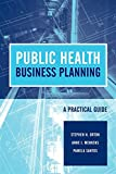 img - for Public Health Business Planning: A Practical Guide book / textbook / text book