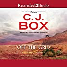 Off the Grid: A Joe Pickett Novel Audiobook by C. J. Box Narrated by David Chandler