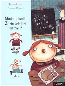 Mademoiselle Zazie a-t-elle un zizi ? par Lenain