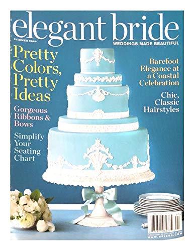 ELEGANT BRIDE MAGAZINE, WEDDINGS MADE BEAUTIFUL, SUMMER 2009