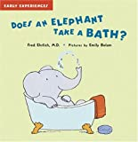 Does an Elephant Take a Bath?, Fred Ehrlich, 1593541112