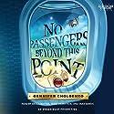 No Passengers Beyond This Point Audiobook by Gennifer Choldenko Narrated by Becca Battoe, Jesse Bernstein, Tara Sands