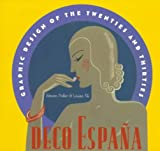 Deco Espana: Graphic Design of the Twenties and Thirties