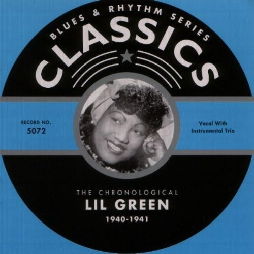 The Chronological Classics: Lil Green 1940-1941 (Blues & Rhythm Series)