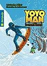 Yoyoman 2 : Le mont blizzard par Bélair