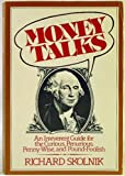 Money Talks : An Irreverent Guide for the Curious, Penurious, Pennywise and Pound Foolish, Skolnik, Richard, 0684186233
