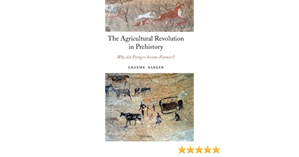 The agricultural revolution in prehistory why did foragers become the agricultural revolution in prehistory why did foragers become farmers kindle edition by graeme barker politics social sciences kindle ebooks fandeluxe Images