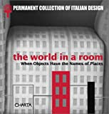 The World in a Room, Pippo Ciorra and Silvana Annicchiarico, 8881584166
