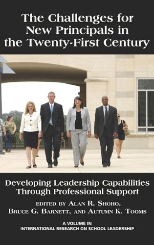 The Challenges for New Principals in the 21st Century: Developing Leadership Capabilities Through Professional Support (Hc) (International Research on School Leadership) pdf